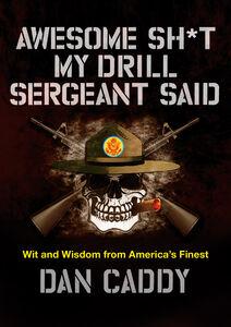 Foto Cover di Awesome Sh*t My Drill Sergeant Said, Ebook inglese di Dan Caddy, edito da HarperCollins