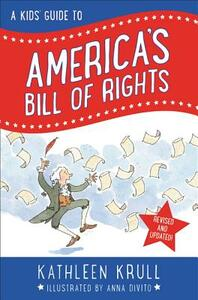 A Kids' Guide to America's Bill of Rights: Revised Edition - Kathleen Krull - cover