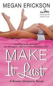 Make It Last: A Bowler University Novel - Megan Erickson - cover