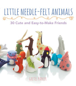 Foto Cover di Little Needle-Felt Animals, Ebook inglese di Gretel Parker, edito da HarperCollins