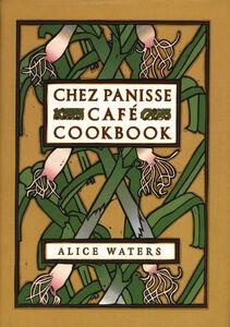 Foto Cover di Chez Panisse Cafe Cookbook, Ebook inglese di Alice L. Waters, edito da HarperCollins