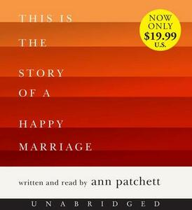This Is the Story of a Happy Marriage - Ann Patchett - cover