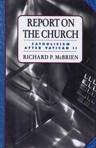Foto Cover di Report on the Church, Ebook inglese di Richard P. McBrien, edito da HarperCollins