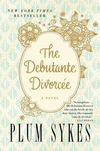 The Debutante Divorcee - Plum Sykes - cover