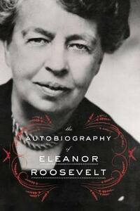 The Autobiography of Eleanor Roosevelt - Eleanor Roosevelt - cover