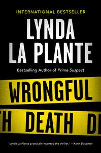 Foto Cover di Wrongful Death, Ebook inglese di Lynda La Plante, edito da HarperCollins