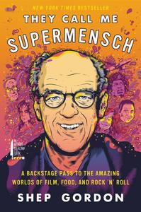 Ebook in inglese They Call Me Supermensch Gordon, Shep