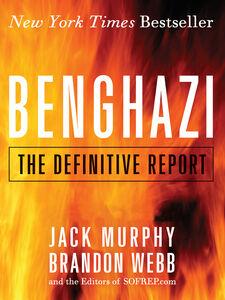 Foto Cover di Benghazi, Ebook inglese di Jack Murphy,Brandon Webb, edito da HarperCollins