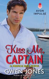 Foto Cover di Kiss Me, Captain, Ebook inglese di Gwen Jones, edito da HarperCollins