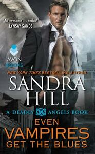 Even Vampires Get the Blues: A Deadly Angels Book - Sandra Hill - cover