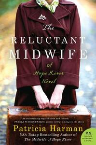 The Reluctant Midwife: A Hope River Novel - Patricia Harman - cover