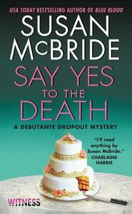 Say Yes to the Death: A Debutante Dropout Mystery - Susan McBride - cover