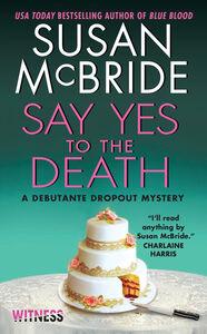 Foto Cover di Say Yes to the Death, Ebook inglese di Susan McBride, edito da HarperCollins