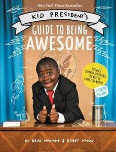 Kid President's Guide to Being Awesome - Robby Novak,Brad Montague - cover