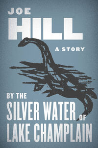Ebook in inglese By the Silver Water of Lake Champlain Hill, Joe
