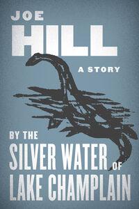 Foto Cover di By the Silver Water of Lake Champlain, Ebook inglese di Joe Hill, edito da HarperCollins