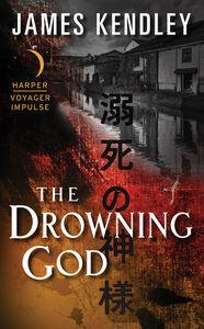 Foto Cover di The Drowning God, Ebook inglese di James Kendley, edito da HarperCollins