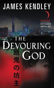 Foto Cover di The Devouring God, Ebook inglese di James Kendley, edito da HarperCollins