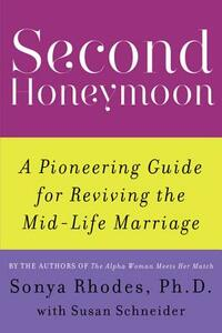 Second Honeymoon: A Pioneering Guide for Reviving the Mid-Life Marriage - Sonya Rhodes - cover