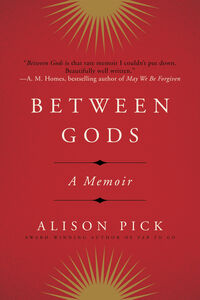 Foto Cover di Between Gods, Ebook inglese di Alison Pick, edito da HarperCollins