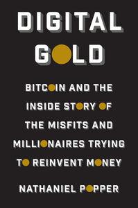 Foto Cover di Digital Gold, Ebook inglese di Nathaniel Popper, edito da HarperCollins