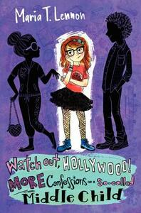 Watch Out, Hollywood!: More Confessions of a So-called Middle Child - Maria T. Lennon - cover
