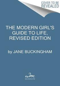 The Modern Girl's Guide to Life, Revised Edition - Jane Buckingham - cover