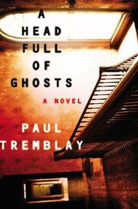 A Head Full of Ghosts - Paul Tremblay - cover
