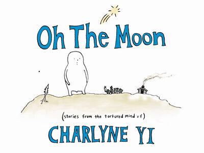 Foto Cover di Oh the Moon, Ebook inglese di Charlyne Yi, edito da HarperCollins
