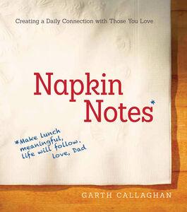 Foto Cover di Napkin Notes, Ebook inglese di W. Garth Callaghan, edito da HarperCollins
