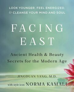 Foto Cover di Facing East, Ebook inglese di Norma Kamali,Jingduan Yang, edito da HarperCollins