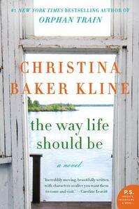 The Way Life Should Be - Christina Baker Kline - cover