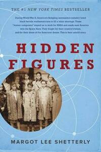 Hidden Figures: The Story of the African-American Women Who Helped Win the Space Race - Margot Lee Shetterly - cover