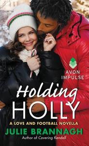 Holding Holly: A Love and Football Novella - Julie Brannagh - cover