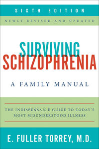 Ebook in inglese Surviving Schizophrenia, 6th Edition Torrey, E. Fuller