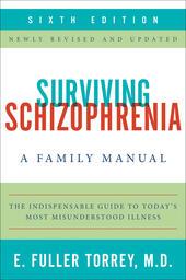Surviving Schizophrenia, 6th Edition