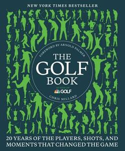 The Golf Book: Twenty Years of the Players, Shots, and Moments That Changed the Game - Chris Millard - cover
