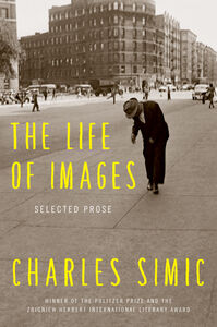 Foto Cover di The Life of Images, Ebook inglese di Charles Simic, edito da HarperCollins