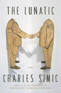 The Lunatic: Poems - Charles Simic - cover