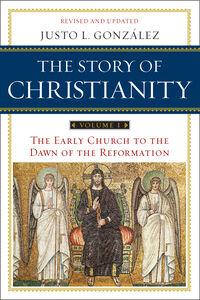 Foto Cover di Story of Christianity, Volume 1, Ebook inglese di Justo L. Gonzalez, edito da HarperCollins