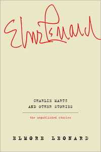 Foto Cover di Charlie Martz and Other Stories, Ebook inglese di Elmore Leonard, edito da HarperCollins