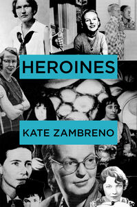 Foto Cover di Heroines, Ebook inglese di Kate Zambreno, edito da HarperCollins
