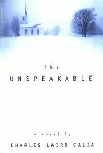 Foto Cover di Unspeakable, Ebook inglese di Charles L. Calia, edito da HarperCollins