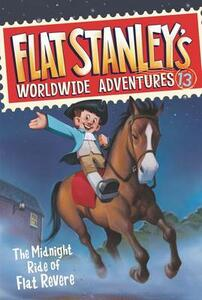 Flat Stanley's Worldwide Adventures #13: The Midnight Ride of Flat Revere - Jeff Brown - cover