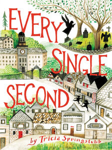 Foto Cover di Every Single Second, Ebook inglese di Tricia Springstubb,Diana Sudyka, edito da HarperCollins