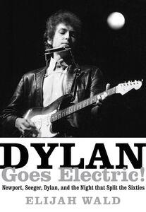 Foto Cover di Dylan Goes Electric!, Ebook inglese di Elijah Wald, edito da HarperCollins