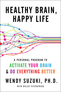 Foto Cover di Healthy Brain, Happy Life, Ebook inglese di Billie Fitzpatrick,Wendy Suzuki, edito da HarperCollins