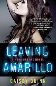Leaving Amarillo: A Neon Dreams Novel - Caisey Quinn - cover