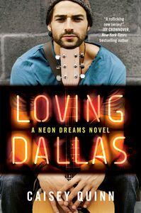 Foto Cover di Loving Dallas, Ebook inglese di Caisey Quinn, edito da HarperCollins