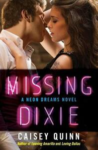 Missing Dixie: A Neon Dreams Novel - Caisey Quinn - cover
